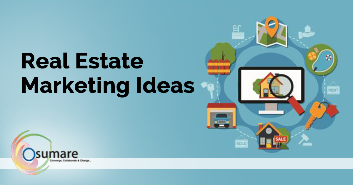 Marketing Ideas For Growing Your Real Estate Business